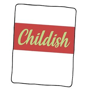 Tgfbro Childish Tgfbro Childish 2 Custom Blanket