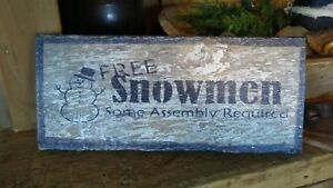 Seasonal Wooden Sign Free Snowmen Assembly Required Primitive Winter
