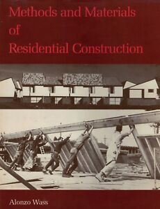 Methods And Materials Of Residential Construction Hardback Book By Alonzo Wass