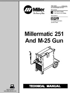 Miller Millermatic 251 And M 25 Gun Service Technical Manual