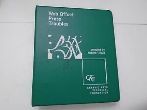 Web Offset Press Troubles Compiled By Robert F Reed 1968 Binder Gatf