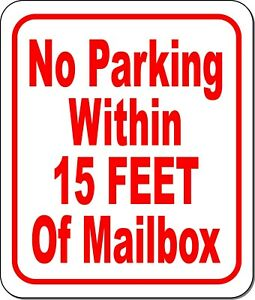No Parking Within 15 Feet Of Mailbox Metal Sign
