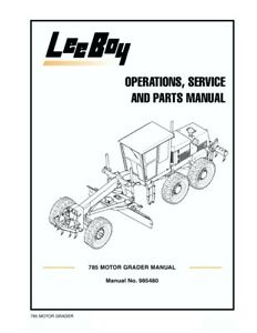 New Leeboy 785 Motor Grader Operation Operators Service Maintenance Parts Manual