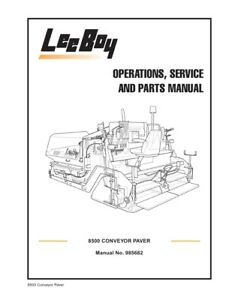 New Leeboy 8500b Conveyor Paver Operation Operators Service Parts Manual