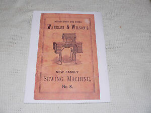 Copy Of An Original Manual For Wheeler And Wilson No 8 Sewing Machine 16 Pages
