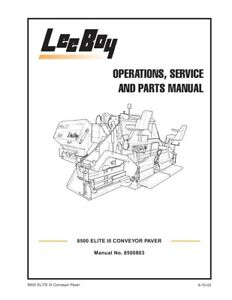 New Leeboy 8500 Elite Iii Conveyor Paver Operation Service Parts Manual