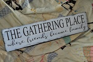 Primitive The Gathering Place Wood Sign Country Folk Art Farmhouse Decor
