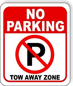 No Parking Symbol Tow Away Zone Metal Outdoor Sign Long Lasting