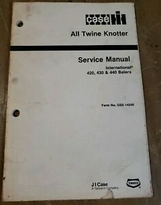 International 420 430 440 Baler All Twine Knotter Service Manual 1j 2324 x9
