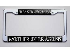 Game Of Thrones Fans Breaker Of Chains Mother Of Dragons License Plate Frame