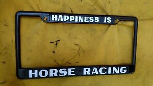 Happiness Is horse Racing Metal License Plate Frame Pre owned