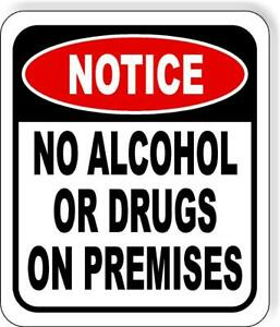 Notice No Alcohol Or Drugs On Premises Metal Aluminum Composite Outdoor Sign