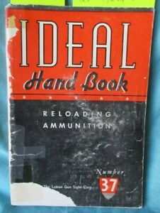 1940's Ideal Hand Book: Reloading Ammunition No. 37  - Rifle Pistol