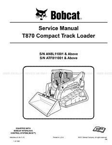 Bobcat T870 Compact Track Loader Printed Service Manual 2017 Update 6990269