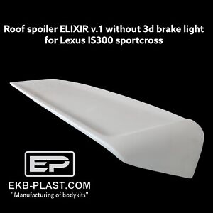 Roof Rear Spoiler Elixir Style For Lexus Is200 Is300 Sportcross Gita Gxe10