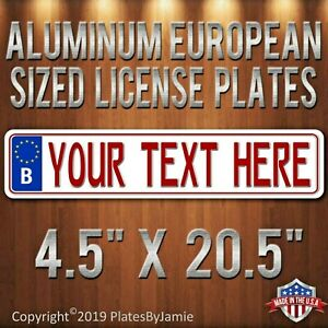 Belgium European Sized License Plate Tag Any Text Custom Your Text