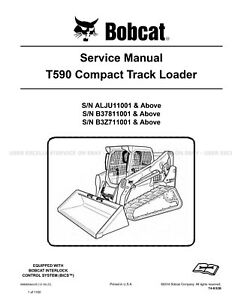 Bobcat T590 Compact Track Loader Printed Service Manual 2016 Update 6990693