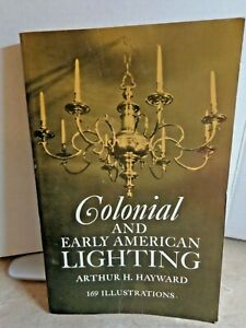 Colonial Early American Lighting By Arthur H Hayward