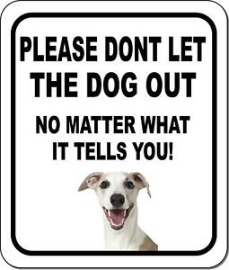 Please Dont Let The Dog Out Whippet Metal Aluminum Composite Sign