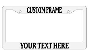 White License Plate Frame Custom Text Auto Accessory Novelty Personalize