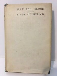 S Weir Mitchell M D Fat And Blood Rare Antique Medical Book Of 1902