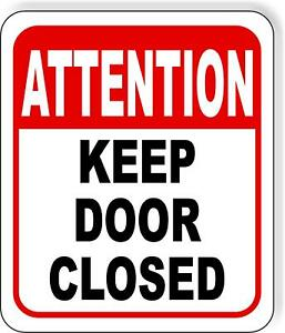Attention Keep Door Closed Metal Aluminum Composite Sign