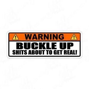 Warning Sh ts Get Real Vinyl Decal Sticker Buckle Up Jdm Car Rules Funny Laptop