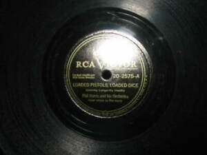 Phil Harris loaded Pistols Loaded Dice Southern Pride 78 Rpm