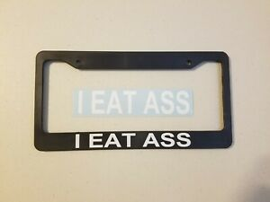 I Eat Ass License Plate Frame And One Free Decal Sticker Jdm Funny Stance Kdm