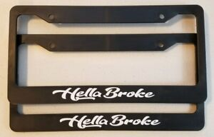 Hella Broke License Plate Frame Pair Jdm Kdm Stance Static Bags Funny Cool Lol