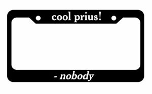 Cool Prius Said Noone Ever License Plate Frame Holder Car Truck Funny Joke