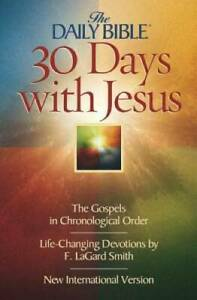 30 Days With Jesus the Daily Bible Paperback By Smith F Lagard Good
