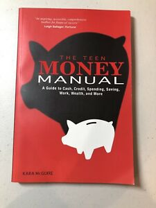 The Teen Money Manual A Guide To Cash Credit Spending Saving Work