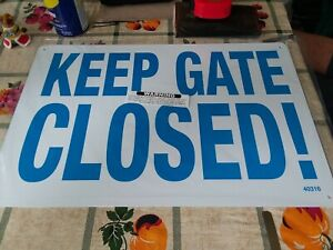 4 Keep Gate Closed Plastic Sign 12 X 18 High Visibility Security Safe