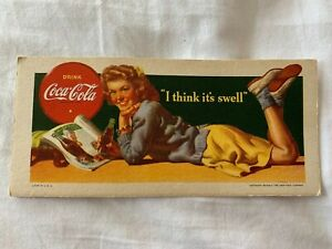 """Vintage Drink Coca-Cola Ink Blotter with Slogan Of """"I Think It's Swell"""" USA"""