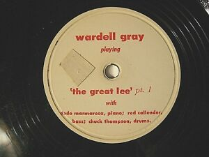 Rare Wardell Gray 78 rpm playing quot;The Great Leequot; Parts 1 amp; 2 $119.00
