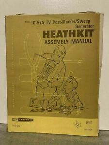 Original Heathkit Ig 57a Tv Post marker Sweep Generator Assembly Manual How To