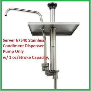 Server 67540 Condiment Dispenser Pump Only W 1 Oz stroke Capacity Stainless