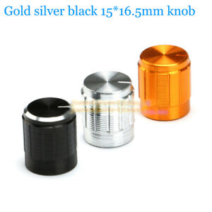 Gold Silver Black Potentiometer Knobs 15 16 5mm Rotary Switch Volume Adjustment