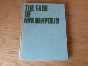 The Face Of Minneapolis By J. Liebling And D. Morrison Vintage 1966 Dillon Press $32.50