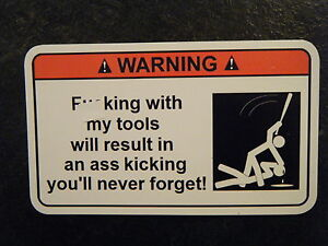 Fing With My Tools Tool Box Warning Sticker Must Have Snapon Mac Dewalt