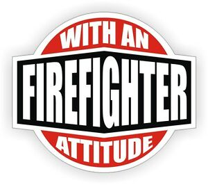 Firefighter With An Attitude Hard Hat Decal Helmet Sticker Label Fire Fighter
