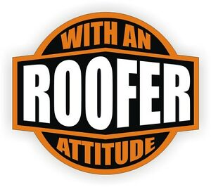 Roofer With An Attitude Hard Hat Decal Helmet Sticker Label Roofing Shingle