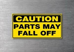 Caution Parts May Fall Off Sticker Jdm Funny Rude Drift Shift Turbo Boost V8