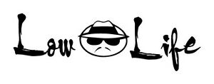 Low Life Lowrider Dropped Decal Sticker