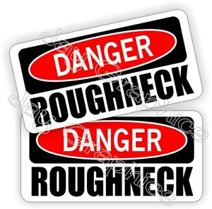 Danger Roughneck Hard Hat Stickers Decals Funny Label Toolbox Oilfield Oil Rig