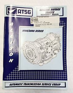 Atsg Service And Repair Manual For Allison 1000 2000 Transmission