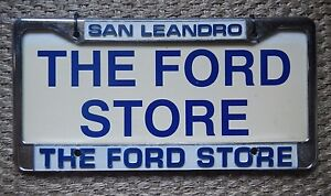 San Leandro The Ford Store License Plate Frame Metal Embossed Tag Holder Chrome