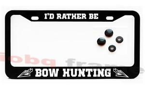 I D Rather Be Bow Hunting Black License Plate Frame Screw Caps