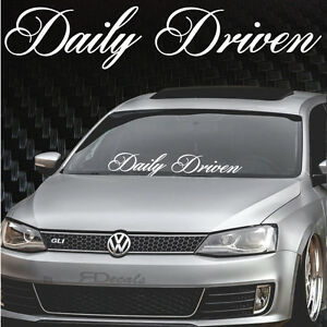 Big Daily Driven Windshield Banner Decal Sticker 6 5x33 Funny Jdm Tuner Shirt